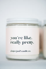 You're Like Really Pretty Candle