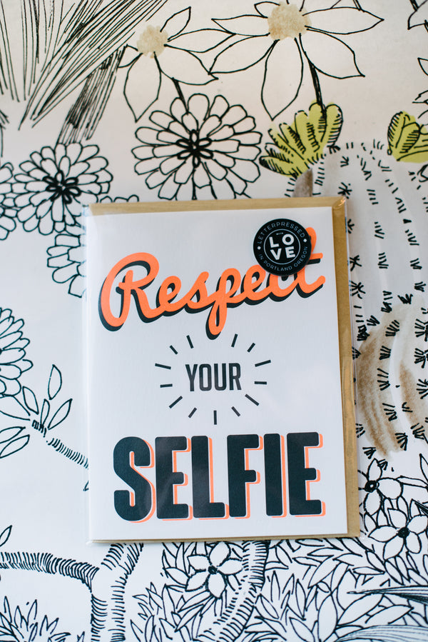 Respect Your Selfie Card
