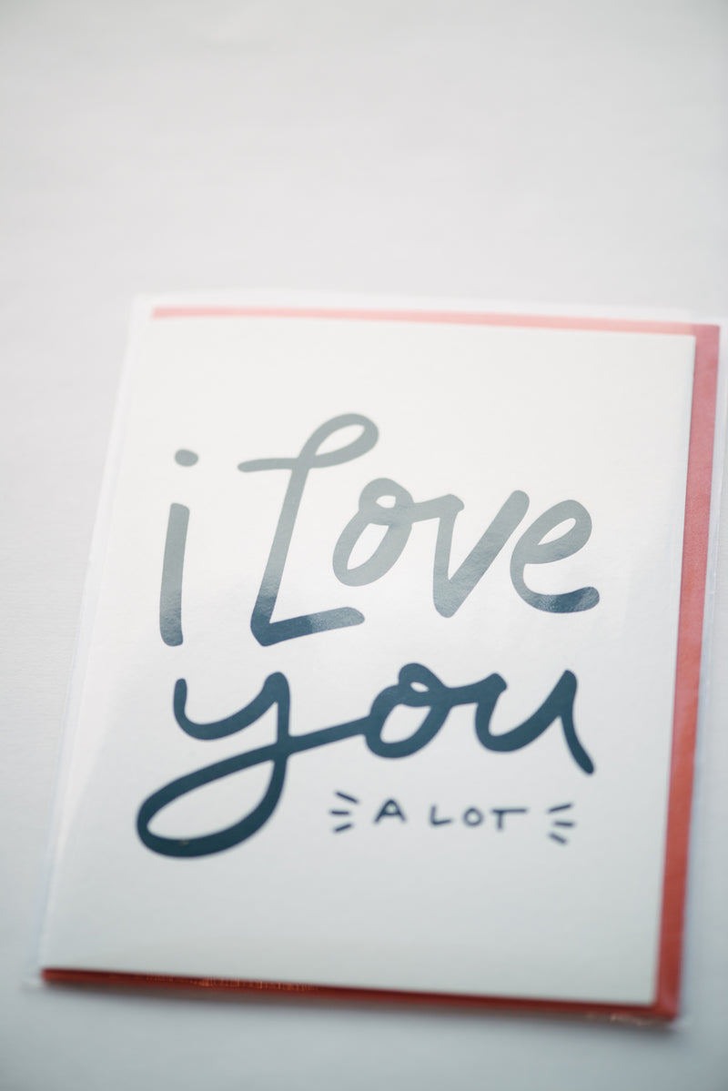 I Love You A Lot Card