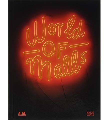 World of Malls : Architecture of Consumption - the exhibition catalogue from Architekturmuseum, Munich available to buy at Museum Bookstore