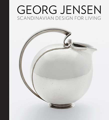Georg Jensen : Scandinavian Design for Living - the exhibition catalogue from Art Institute of Chicago available to buy at Museum Bookstore