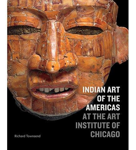 Indian Art of the Americas at the Art Institute of Chicago - the exhibition catalogue from Art Institute of Chicago available to buy at Museum Bookstore