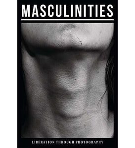 Masculinities: Liberation through Photography - the exhibition catalogue from Barbican available to buy at Museum Bookstore