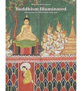 Buddhism Illuminated : Manuscript Art in Southeast Asia - the exhibition catalogue from British Library available to buy at Museum Bookstore
