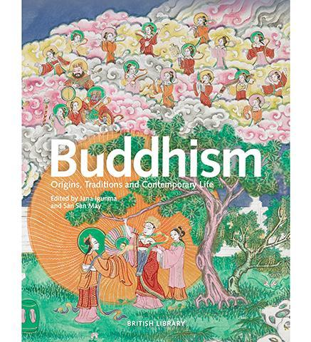 Buddhism : Origins, Traditions and Contemporary Life - the exhibition catalogue from British Library available to buy at Museum Bookstore