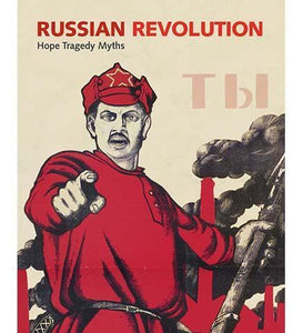 British Library Russian Revolution : Hope, Tragedy, Myths