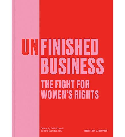British Library Unfinished Business : The Fight for Women's Rights exhibition catalogue