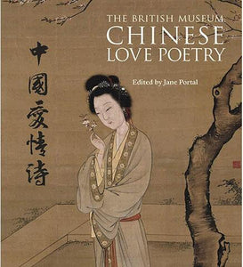 Chinese Love Poetry - the exhibition catalogue from British Museum available to buy at Museum Bookstore