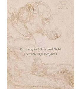 Drawing in Silver and Gold: Leonardo to Jasper Johns - the exhibition catalogue from British Museum available to buy at Museum Bookstore