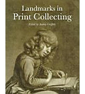 British Museum Landmarks in Print Collecting exhibition catalogue