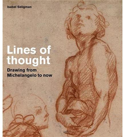 Lines of thought : Drawing from Michelangelo to Now - the exhibition catalogue from British Museum available to buy at Museum Bookstore