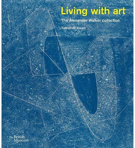 Living with Art : The Alexander Walker collection - the exhibition catalogue from British Museum available to buy at Museum Bookstore