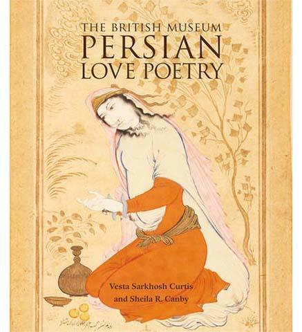 Persian Love Poetry - the exhibition catalogue from British Museum available to buy at Museum Bookstore