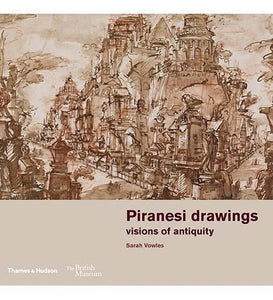 Piranesi drawings : visions of antiquity - the exhibition catalogue from British Museum available to buy at Museum Bookstore