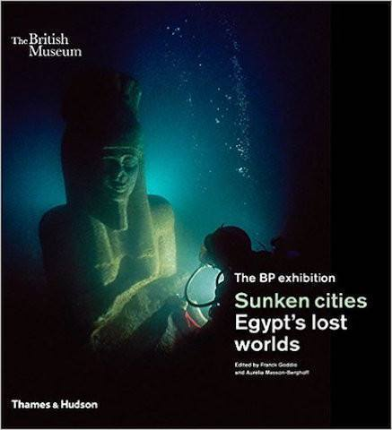Sunken Cities: Egypt's Lost Worlds - the exhibition catalogue from British Museum available to buy at Museum Bookstore