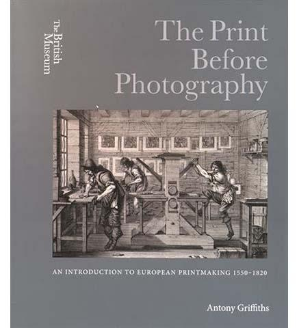 British Museum The Print Before Photography : An introduction to European Printmaking 1550 - 1820