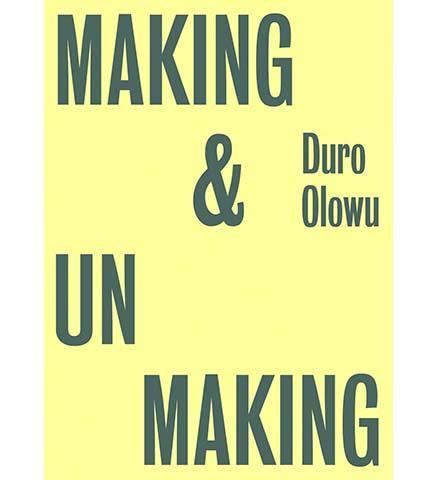 Making and Unmaking - the exhibition catalogue from Camden Arts Centre available to buy at Museum Bookstore