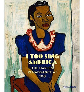 I Too Sing America : The Harlem Renaissance at 100 - the exhibition catalogue from Columbus Museum of Art available to buy at Museum Bookstore