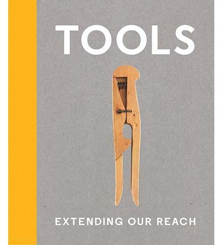 Tools: Extending our Reach - the exhibition catalogue from Cooper Hewitt available to buy at Museum Bookstore