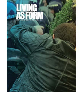 Living as Form : Socially Engaged Art from 1991-2011 - the exhibition catalogue from Creative Time, New York available to buy at Museum Bookstore