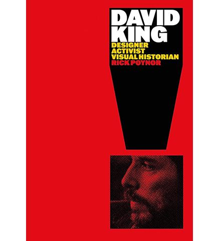 David King: Designer, Activist, Visual Historian available to buy at Museum Bookstore