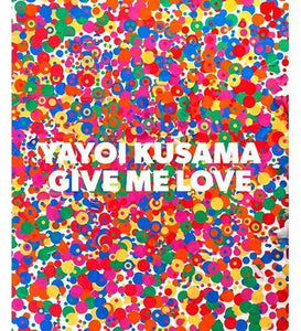 David Zwirner Yayoi Kusama: Give Me Love exhibition catalogue