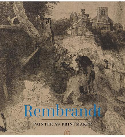 Denver Art Museum Rembrandt : Painter as Printmaker exhibition catalogue