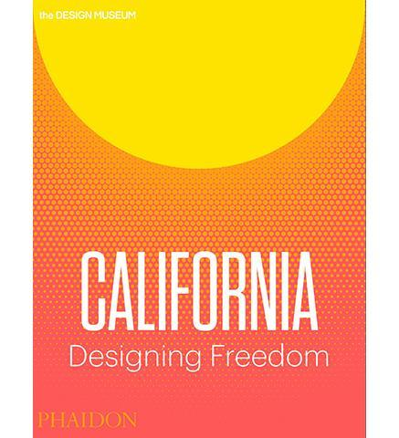 California Designing Freedom - the exhibition catalogue from Design Museum available to buy at Museum Bookstore