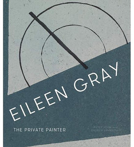 Eileen Gray : The Private Painter available to buy at Museum Bookstore