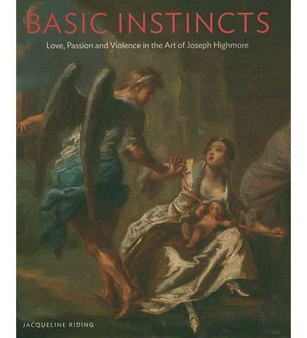 Basic Instincts : Love, Lust and Violence in the Art of Joseph Highmore - the exhibition catalogue from Foundling Museum available to buy at Museum Bookstore
