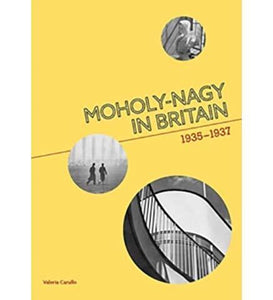 Moholy-Nagy in Britain : 1935-1937 - the exhibition catalogue from Fry Art Gallery available to buy at Museum Bookstore