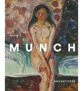 Edvard Munch: Archetypes - the exhibition catalogue from Fundacion Coleccion Thyssen-Bornemisza available to buy at Museum Bookstore