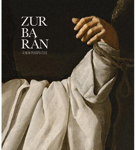 Fundacion Coleccion Thyssen-Bornemisza Zurbaran : A New Perspective exhibition catalogue