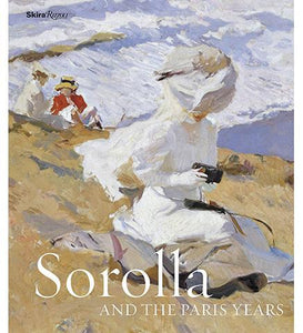 Sorolla and the Paris Years - the exhibition catalogue from Giverny Museum of Impressionism available to buy at Museum Bookstore