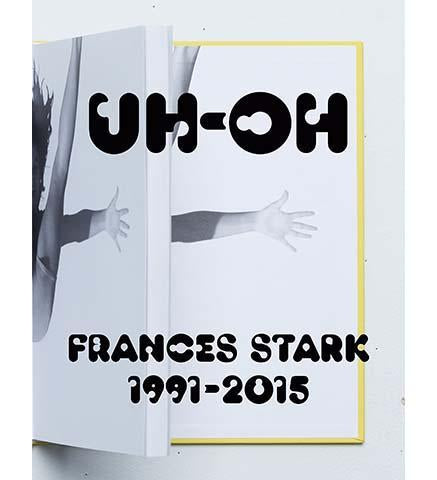 Uh-Oh : Frances Stark 1991-2015 - the exhibition catalogue from Hammer Museum available to buy at Museum Bookstore