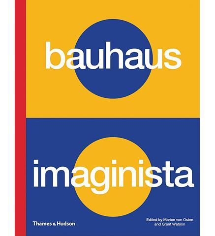 Bauhaus Imaginista : A School in the World - the exhibition catalogue from Haus der Kulturen der Welt available to buy at Museum Bookstore