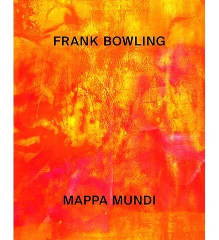 Frank Bowling : Mappa Mundi - the exhibition catalogue from Haus der Kunst, Munich available to buy at Museum Bookstore