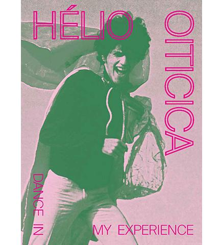 Hélio Oiticica: Dance in My Experience available to buy at Museum Bookstore