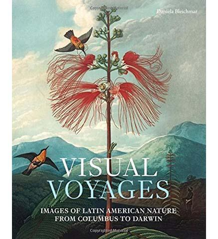 Visual Voyages : Images of Latin American Nature from Columbus to Darwin - the exhibition catalogue from Huntington Library available to buy at Museum Bookstore