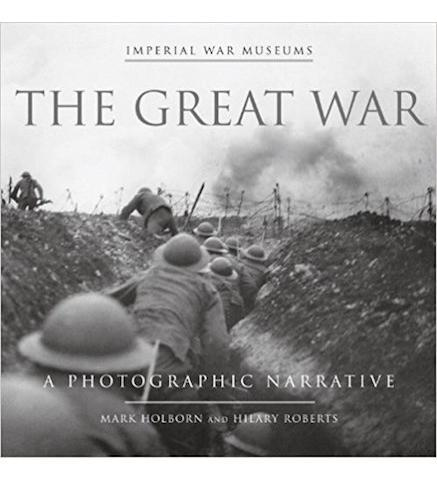 Imperial War Museum The Great War : A Photographic Narrative exhibition catalogue