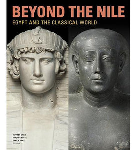 Beyond the Nile - Egypt and the Classical World - the exhibition catalogue from J. Paul Getty Museum available to buy at Museum Bookstore