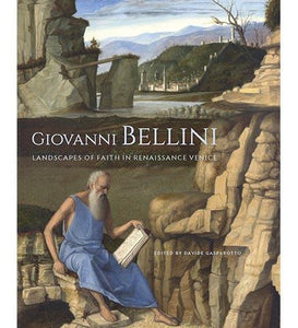 Giovanni Bellini - Landscapes of Faith in Renaissance Venice - the exhibition catalogue from J. Paul Getty Museum available to buy at Museum Bookstore