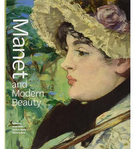 Manet and Modern Beauty - The Artist's Last Years - the exhibition catalogue from J. Paul Getty Museum available to buy at Museum Bookstore