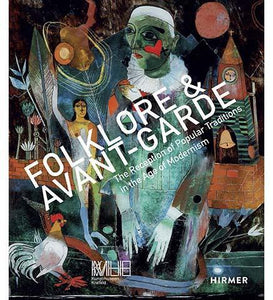 Folklore & Avantgarde : The Reception of Popular Traditions in the Age of Modernism - the exhibition catalogue from Kunstmuseum Krefeld available to buy at Museum Bookstore