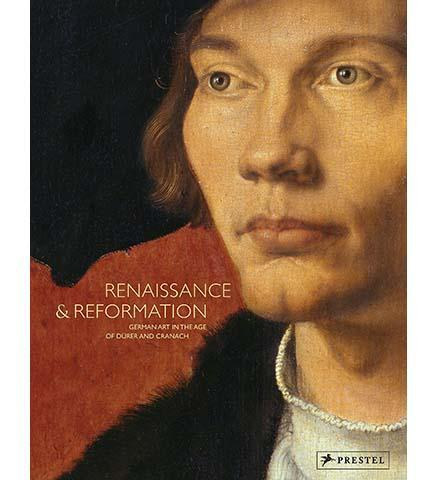 Renaissance and Reformation : German Art in the Age of Dürer and Cranach - the exhibition catalogue from LACMA available to buy at Museum Bookstore