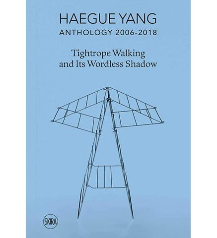 Haegue Yang: Anthology 2006-2018 : Tightrope Walking and Its Wordless Shadow - the exhibition catalogue from Milan Triennale available to buy at Museum Bookstore