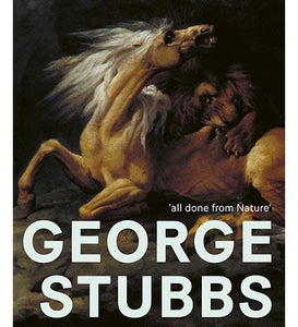George Stubbs: 'All Done from Nature' - the exhibition catalogue from MK Gallery available to buy at Museum Bookstore