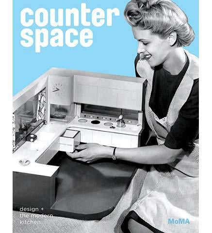 Counter Space : Design and the Modern Kitchen - the exhibition catalogue from MoMA available to buy at Museum Bookstore
