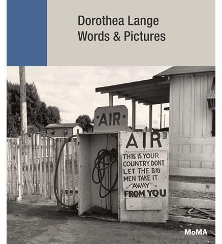 Dorothea Lange: Words + Pictures - the exhibition catalogue from MoMA available to buy at Museum Bookstore