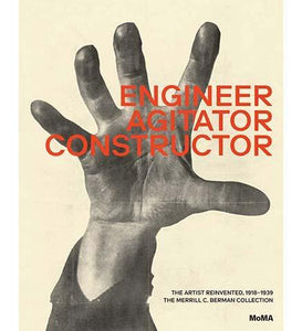 Engineer, Agitator, Constructor : The Artist Reinvented - the exhibition catalogue from MoMA available to buy at Museum Bookstore